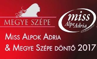 Miss Alpok Adria és Megye Szépe 2017 Döntő